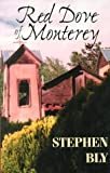 Red Dove of Monterey, Stephen A. Bly, 0783889445