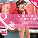 A Bride for the Island Prince | Rebecca Winters