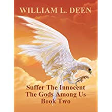 Suffer The Innocent: Book Two of The Gods Among Us