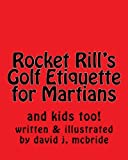 Rocket Rill's Golf Etiquette for Martians, David James McBride, 1469913453