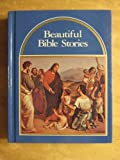 Beautiful Bible Stories (Illustrated)