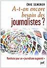 A-t-on encore besoin des journalistes ? par Scherer