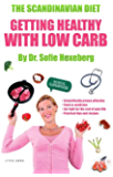 The Scandianvian Diet: Getting Healthy With Low Carb (The Scandinavian Diet)