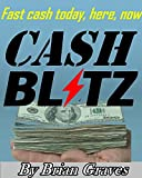 HOW TO GET MONEY FAST: CASH BLITZ HOW TO MAKE SOME CASH WITHIN A COUPLE OF HOURS, TODAY, NOW: (make money,easy cash, fast cash,selling,sell,goods,facebook)