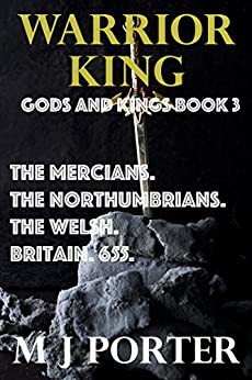 Warrior King (Gods and Kings Book 3) by [Porter, M J]