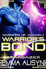 Warrior's Bond: A Stargazer Alien Fantasy Romance (Warriors of Yedahn Book 1)