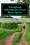 European Adventures from Rota Spain: Lessons Learned, Travel Tips & Advice