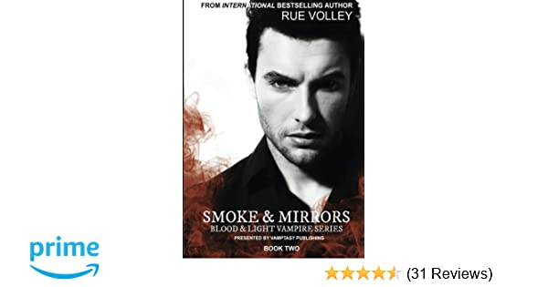 Smoke And Mirrors Blood And Light Volume 2 Rue Volley