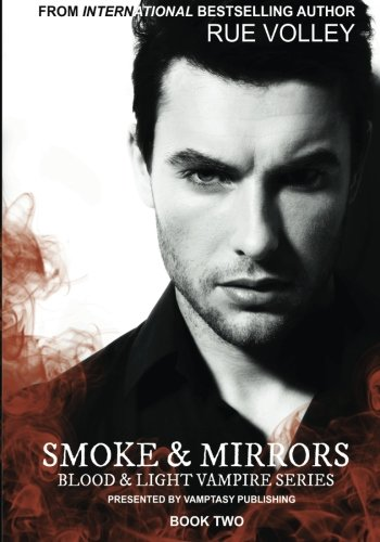 Smoke and Mirrors (Blood and Light) (Volume 2) - Blood Smoke Mirrors