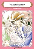 The Cowboy Wants a Wife!: A  romance to find out what oneself really is  (Harlequin Comics)