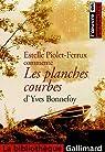 Les planches courbes d'Yves Bonnefoy par Piolet-Ferrux