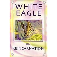 White Eagle on Reincarnation (White Eagle On...) (White Eagle on...S.)