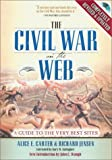 The Civil War on the Web, Alice E. Carter and Richard J. Jensen, 084205135X