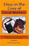 "Days in the Lives of Social Workers: 54 Professionals Tell ""Real-Life"" Stories from Social Work Practice, , 1929109156"