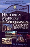 Historic Markers of Williamson County, Tennessee, Rick Warwick, 1577360443