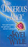 This Dangerous Magic, Jayel Wylie, 0743418409