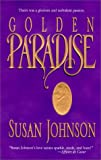 Front cover for the book Golden Paradise by Susan Johnson