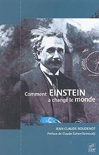 Comment Einstein a changé le monde par Jean-Claude Boudenot