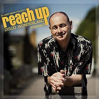 DJ Andy Smith Presents Reach up - Disco Wonderland Vol. 2 de Dj ...