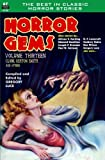 Horror Gems, Volume Thirteen, Clark Ashton Smith and Others