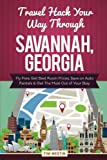 Travel Hack Your Way Through Savannah, Georgia: Fly Free, Get Best Room Prices, Save on Auto Rentals & Get The Most Out of Your Stay