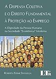 eBook A Dispensa Coletiva e o Direito Fundamental à Proteção ao Empregonull