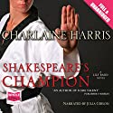 Shakespeare's Champion Audiobook by Charlaine Harris Narrated by Julia Gibson