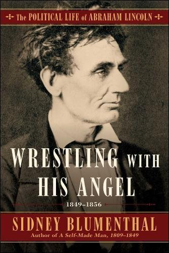 wrestling-with-his-angel-the-political-life-of-abraham-lincoln-vol-ii-1849-1856