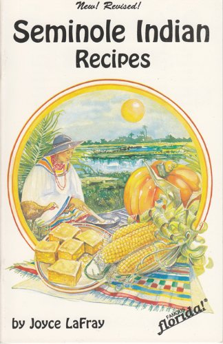 Seminole Indian Recipes (Famous Florida Series) by Joyce LaFray