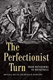 The Perfectionist Turn: From Metanorms to Metaethics