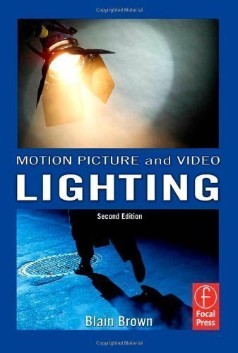 Motion Picture and Video Lighting 2nd (second) Edition by Brown, Blain published by Focal Press (2007) Paperback