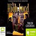 The High Lord: The Black Magician Trilogy, Book 3 Hörbuch von Trudi Canavan Gesprochen von: Richard Aspel