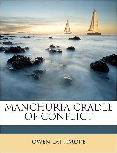 Book MANCHURIA CRADLE OF CONFLICT