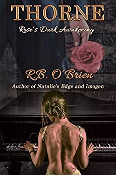 Thorne: Rose's Dark Awakening (Book 3) by [O'Brien, R.B.]