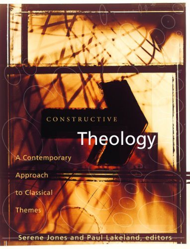 Constructive Theology: A Contemporary Approach to Classic Themes: A Project of The Workgroup On Constructive Christian - Lakeland Shop