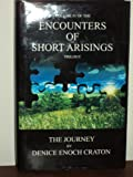 Encounters of Short Arisings Trilogy the Journey 2nd Ed HC : The Journey, Denice Enoch Craton, 0975561138