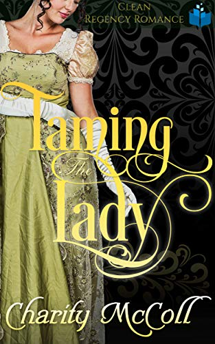 Pdf Religion Taming the Lady: Clean Regency Romance (Enraptured Regency Romance Book 2)