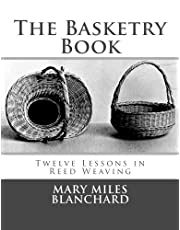 The Basketry Book: Twelve Lessons in Reed Weaving