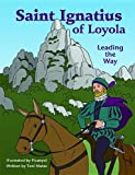 Saint Ignatius of Loyola: Leading the Way