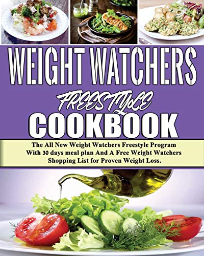 weight watchers freestyle cookbook: the all new weight watchers freestyle program with 30 days meal plan and a free weight watchers shopping list for proven weight loss (volume 1) paperback – november 27, 2018 Weight Watchers Freestyle Cookbook: The All New Weight Watchers Freestyle Program With 30 days meal plan And A Free Weight Watchers Shopping List for Proven Weight Loss (Volume 1) Paperback – November 27, 2018 51V3jhx fvL