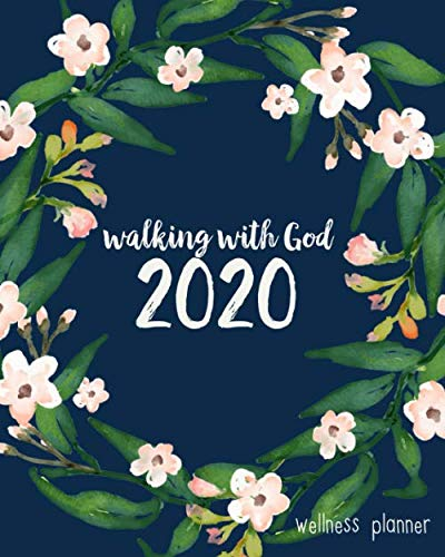Walking with God 2020 Wellness Planner, Have Faith You can: Christian Productivity, Goals Organizer, Weekly, Monthly, 3 year Calendar Priority, ... Girls (2020 Christian Wellness Planners)