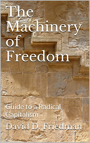 The Machinery of Freedom: Guide to a Radical Capitalism Anti Radical Age Defense