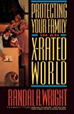 Protecting Your Family in an X-Rated World, Randal A. Wright, 0875796176