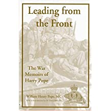 Leading from the Front: The War Memoirs of Harry Pope