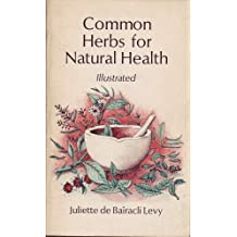 Common Herbs for Natural Health by Juliette de Bairacli Levy (1987-01-01)
