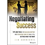 Negotiating Success: Tips and Tools for Building Rapport and Dissolving Conflict While Still Getting What You Want | Jim Hornickel