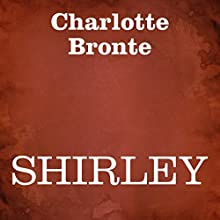 Shirley Audiobook by Charlotte Bronte Narrated by Silvia Cecchini