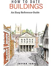 How to Date Buildings: An Easy Reference Guide