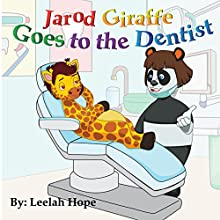 Jarod Giraffe Goes to the Dentist Audiobook by Leela Hope Narrated by Elaine Cashmore
