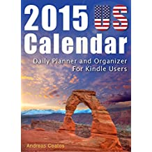 2015 US Calendar - Daily Planner and Organizer For Kindle Users
